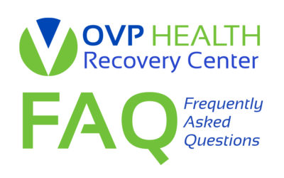 OVP HEALTH Recovery Center FAQ (Frequently Asked Questions)