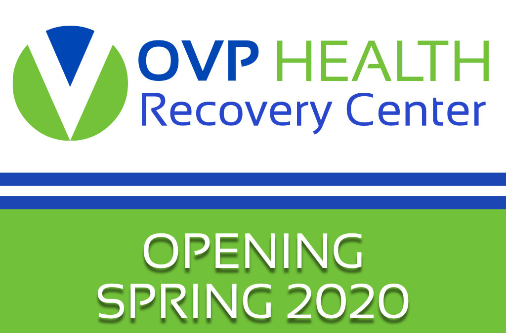 OVP HEALTH Recovery Center to open in Burlington, Ohio this Spring.